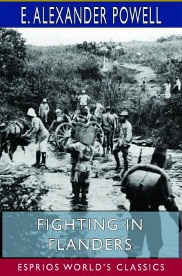 Fighting in Flanders (Esprios Classics)