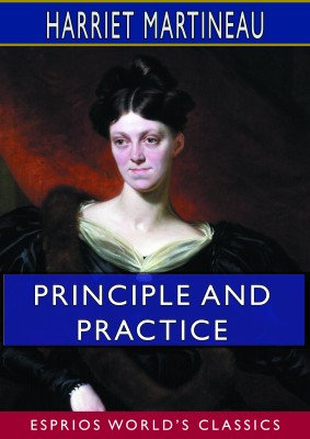 Principle and Practice (Esprios Classics)