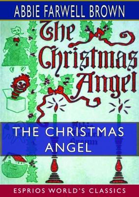 The Christmas Angel (Esprios Classics)