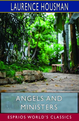 Angels and Ministers (Esprios Classics)