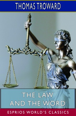 The Law and the Word (Esprios Classics)
