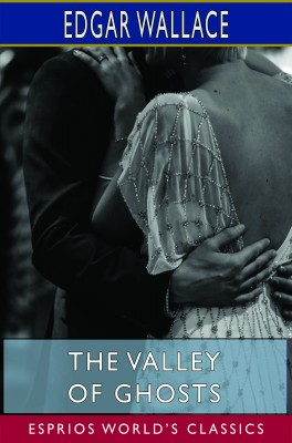 The Valley of Ghosts (Esprios Classics)