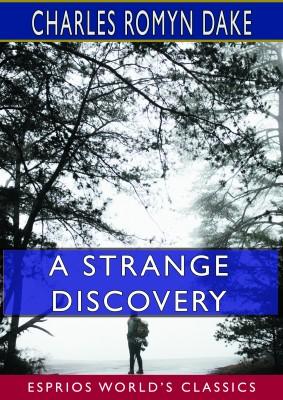 A Strange Discovery (Esprios Classics)