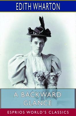A Backward Glance (Esprios Classics)