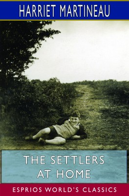 The Settlers at Home (Esprios Classics)