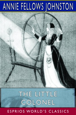 The Little Colonel (Esprios Classics)