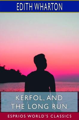 Kerfol, and The Long Run (Esprios Classics)