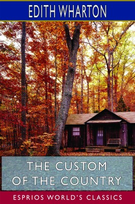 The Custom of the Country (Esprios Classics)