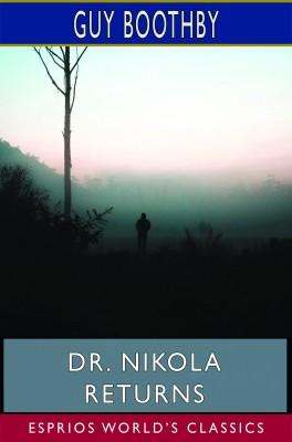 Dr. Nikola Returns (Esprios Classics)