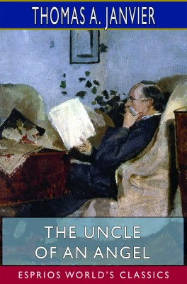 The Uncle of an Angel (Esprios Classics)