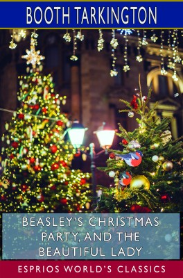Beasley's Christmas Party, and The Beautiful Lady (Esprios Classics)