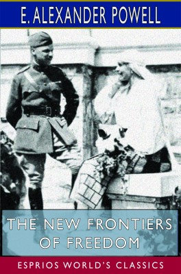 The New Frontiers of Freedom (Esprios Classics)