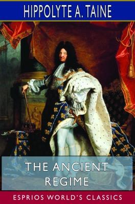 The Ancient Regime (Esprios Classics)