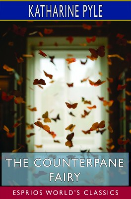 The Counterpane Fairy (Esprios Classics)
