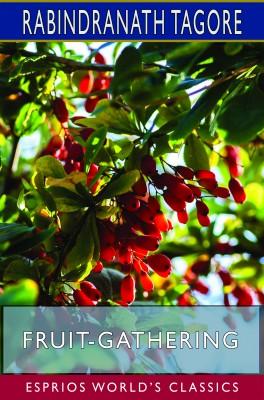 Fruit-Gathering (Esprios Classics)