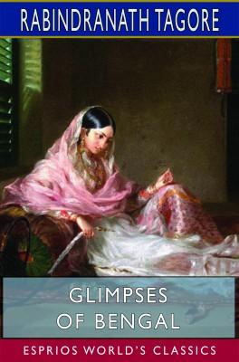Glimpses of Bengal (Esprios Classics)