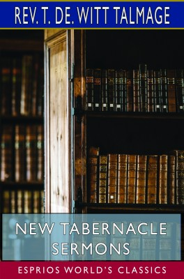 New Tabernacle Sermons (Esprios Classics)