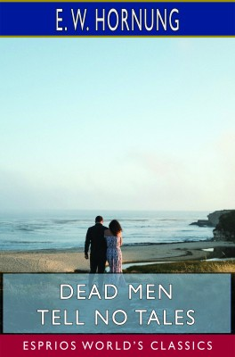 Dead Men Tell No Tales (Esprios Classics)