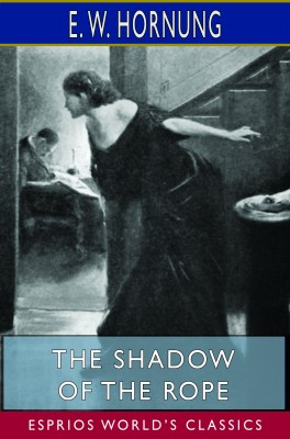 The Shadow of the Rope (Esprios Classics)