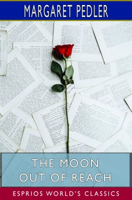 The Moon Out of Reach (Esprios Classics)