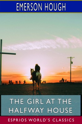 The Girl at the Halfway House (Esprios Classics)