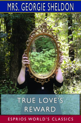 True Love's Reward (Esprios Classics)