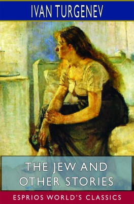 The Jew and Other Stories (Esprios Classics)