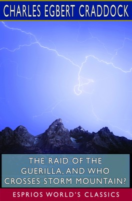 The Raid of the Guerilla, and Who Crosses Storm Mountain? (Esprios Classics)