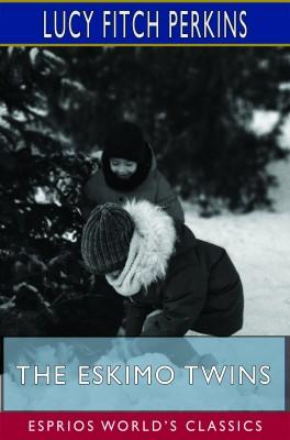 The Eskimo Twins (Esprios Classics)