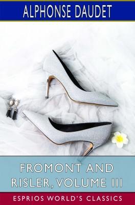 Fromont and Risler, Volume III (Esprios Classics)