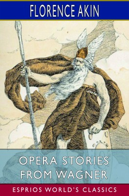 Opera Stories From Wagner (Esprios Classics)
