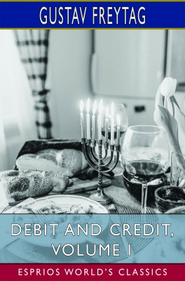 Debit and Credit, Volume I (Esprios Classics)