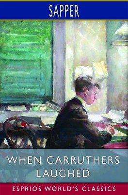 When Carruthers Laughed (Esprios Classics)